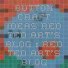 Button Craft Ideas - Red Ted Art's Blog : Red Ted Art's Blog