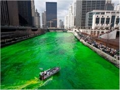 Dying the river in Chicago green for St. Patty's Day.