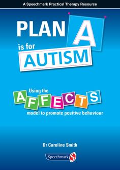 Plan A is for Autism ll This practical resource provides a systematic process for helping teachers and others to promote positive behaviour in children and young people with Autistic Spectrum Disorders.  This text provides an original multi-element approach leading to planned individual interventions. Drawn from the author's extensive knowledge of autism, it enables those living and working with children with Autism Spectrum Disorders (ASD) to jointly plan for change. www.speechmark.net