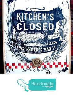 Kitchen Closed Heifer cows funny sign kitchen décor farmhouse décor farm style fixer upper Joanna Gaines Minimalist décor Wood Signs burlap rosette Wall Art from The Sign Farm