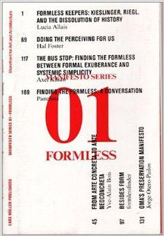 Formless / edited by Garrett Ricciardi and Julian Rose. Editorial: Zürich : Lars Müller, 2013.