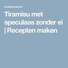 Tiramisu met speculaas zonder ei   Recepten maken Tiramisu, Homemade Lemonade, Good Mood, Food And Drink, Lunch, Dinner, Breakfast, Desserts, Recipes