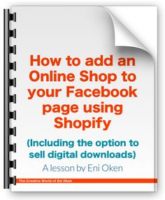 FREE TUTORIAL: 42 detailed steps on how to add a full online shop to your Facebook fan page. Tutorial by Eni Oken.