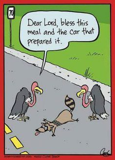 """""""Dear Lord, bless this meal and the car that prepared it."""" (Cartoon by Inherit the Mirth)"""