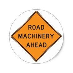 Road Machinery Ahead Road Sign Stickers - craft supplies diy custom design supply special