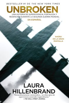 UNBROKEN de Laura Hillenbrandt  Una Historia de supervivencia, fortaleza y redención durante la Segunda Guerra Mundial.  >> http://www.tuquelees.com/libro/44981/unbroken