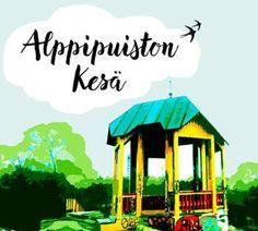 Alppipuiston Kesä 2015: Summer events in Alppila (next to Linnanmäki) in Helsinki // Alppipuiston ilmaiset kesätapahtumat Helsingissä