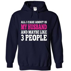 I Care About My Ξ HusbandAll I Care About Is My Husband And Maybe Like 3 People Friend, Girlfriend, Husband, Wife, Friendship, Valentines Day, Bachelor Party, I Got 99 Problems but my love for her aint one, I Got 99 Problems but my love for him aint one, couples matching shirts