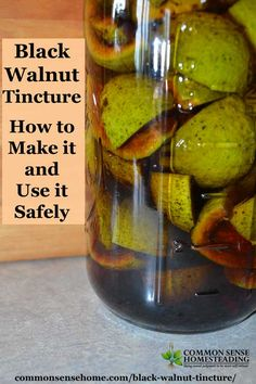 How to make and use black walnut tincture internally and externally. Anti-fungal, anti-helminthic (parasite killing), anti-viral and anti-bacterial.