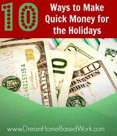 Are you looking for ways to make quick money for the holidays? Here are 10 great ways to earn extra money before the holiday season, that just about anyone can do. make extra money, ideas to make extra money