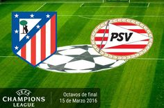 Atlético Madrid vs PSV, Champions League 2016 ¡En vivo por internet! | Vuelta - https://webadictos.com/2016/03/15/atletico-madrid-vs-psv-champions-2016/?utm_source=PN&utm_medium=Pinterest&utm_campaign=PN%2Bposts