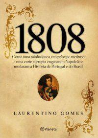 1808 <3 Laurentino Gomes
