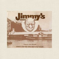 Jimmy's Restaurant Cookbook - Secrets from Hong-Kong's Best Loved Kitchen