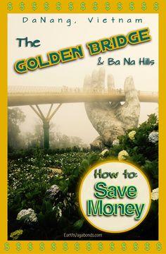 How to get Ba Na Hills, Golden Bridge discount – Earth Vagabonds Budget Travel, Travel Tips, Group Tours, Round Trip, Da Nang, Vietnam Travel, Really Cool Stuff, Saving Money, Bridge