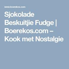 Sjokolade Beskuitjie Fudge | Boerekos.com – Kook met Nostalgie Vanilla Essence, Fudge, Sweets, Nostalgia, Gummi Candy, Candy, Goodies, Treats, Deserts