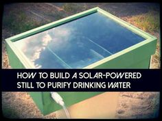 How To Build A Solar-Powered Still To Purify Drinking Water - SHTF Preparedness