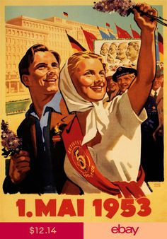 Propaganda Communism DDR East Germany 1 May 1953 Large Poster Art Print Communist Propaganda, Propaganda Art, Political Posters, Political Art, Soviet Art, Soviet Union, Mao Zedong, International Workers Day, 1. Mai