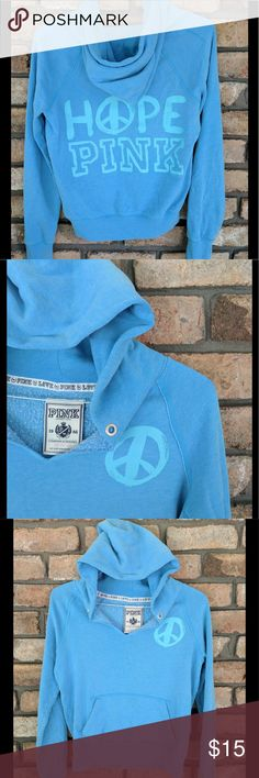 VS Pink Hoodie - NEW LISTING HOPE PINK HOODIE!!! Love this..Light Blue Hoodie with a teal peace sign on the front and HOPE PINK on the back. Has a thru pocket, a hood with raw edges. Sweat shirt has some signs of wear, slight piling, and as much as I hate piling, it isn't bad on thus, with the color and raw edge, it just blends in...but price does reflect. PINK Victoria's Secret Tops Sweatshirts & Hoodies