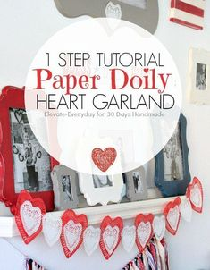 1 Step Paper Doily Heart Garland   Valentines day   Valentine's Day decor idea   Easy holiday decor