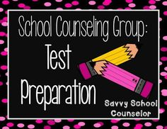 School Counseling Group:  Test Preparation (Link-Up!) - Savvy School Counselor