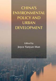 China's environmental policy and urban development [Recurso electrónico] / edited by Joyce Yanyun Man http://encore.fama.us.es/iii/encore/record/C__Rb2627837?lang=spi