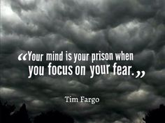 Think about it   --  Do not focus on your fear.  FOCUS ON THE POSITIVE.