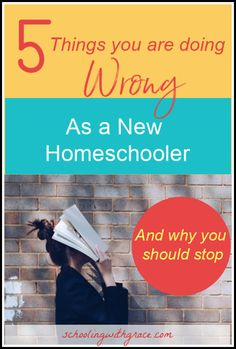 5 things you're doing wrong as a new Homeschooler, and how to get back on the right track to ensure you have more good days than bad.