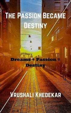 """Read """"The Passion Became Destiny"""" by Vrushali Khedekar available from Rakuten Kobo. Nobody can forecast before the birth, whether he will be born in poor or rich family, or in slum area or in grand societ. Rich Family, Slums, Destiny, Passion, Reading, Books, Movies, Movie Posters, Products"""