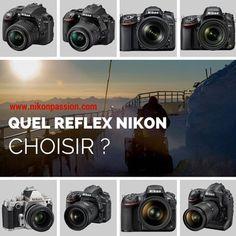 Quel reflex Nikon choisir, comment et pourquoi ? http://www.nikonpassion.com/quel-reflex-nikon-choisir-comment-pourquoi/