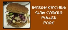 Intern Kitchen: Slow Cooker Pulled Pork