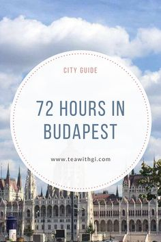 HOW I SPENT 72 HOURS IN THE HUNGARIAN CAPITAL, BUDAPEST. - TEA WITH GI 72 Hours, Budapest Hungary, Travel Guides, Infographic, Europe, Tea, City, Places, Info Graphics