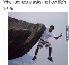 When someone asks me how is life going  #lol  #funnypics #funnypictures #humor  #funnypeople