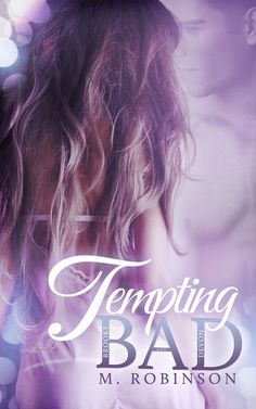 Bookworm Bettie's: Cover Reveal ~ Tempting BAD by M. Robinson