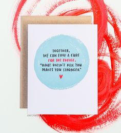 What Doesn't Kill You Empathy Card™ from Emily McDowell Studio
