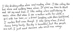 Alone. Alone..That last line got me. Wow. I will never run from someone who loves me.