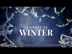 Classical Music for Winter - YouTube