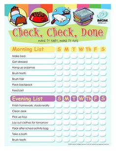 Kids Checklist ~ This chart will help you to teach your child organization, even at a young age. Download iMOM's list or create your own with the blank customizable list. The custom feature of this tool allows you to type in your own list for what your children need to complete each morning and night.