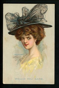 """Would You Care"" ~ 1908 postcard of woman in Merry Widow hat by E.H. Kiefer."