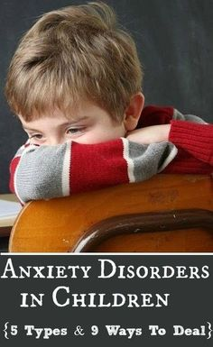 5 Types And 9 Ways To Deal With Anxiety Disorders In Your Kid