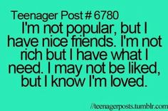 im even loved by my best friends own mom, but no im never liked!!