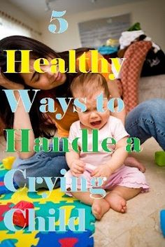 5 ways to handle a crying child-tips and tricks