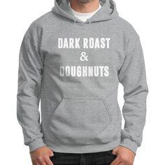 Dark Roast and Donuts Gildan Hoodie (on man) Shirt