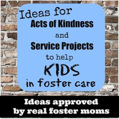 Acts of Kindness & Service Projects: Help Foster Kids – Pennies Of Time: Compa. - Acts of Kindness & Service Projects: Help Foster Kids – Pennies Of Time: Compa… Acts of Kindn - Service Projects For Kids, Community Service Projects, Service Ideas, Foster Family, Foster Mom, Foster Baby, Mission Projects, Foster Care Adoption, Service Learning