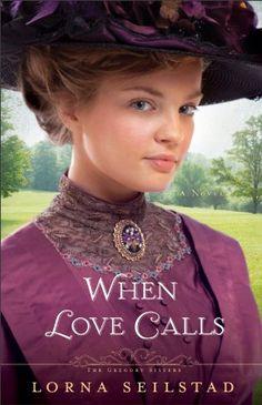 When Love Calls (The Gregory Sisters Book #1): A Novel by Lorna Seilstad http://www.amazon.com/dp/B00B85M0XG/ref=cm_sw_r_pi_dp_fO1Fwb1R0DG1J