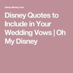 Disney Quotes to Include in Your Wedding Vows | Oh My Disney