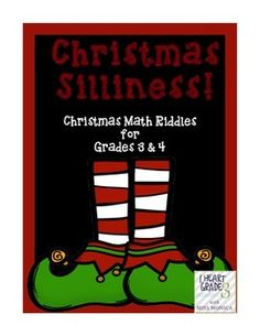 Christmas Silliness!:  Christmas Math Riddles for Grades 3 & 4