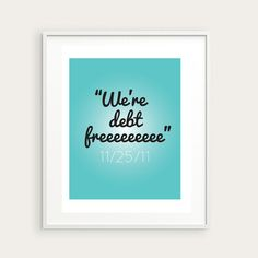 We're Debt Free CUSTOM Wall Print by KellyBangsCreative on Etsy