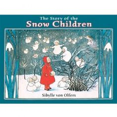 The Story of the Snow Children. First published in Germany in 1905. Timeless! $9.95