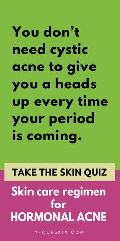 You don't need cystic acne to give you a heads up every time your period is coming. Take the skin quiz to get a personalized skin care regimen for your hormonal acne. Face Skin, Face And Body, Skin Care Regimen, Skin Care Tips, Beauty Skin, Health And Beauty, Hormonal Acne, Rosacea, Acne Remedies