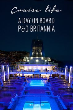 What's it really like on board a cruise? 24 hours on board P&O's ship Britannia as she cruises through Madeira and the Canary Islands.